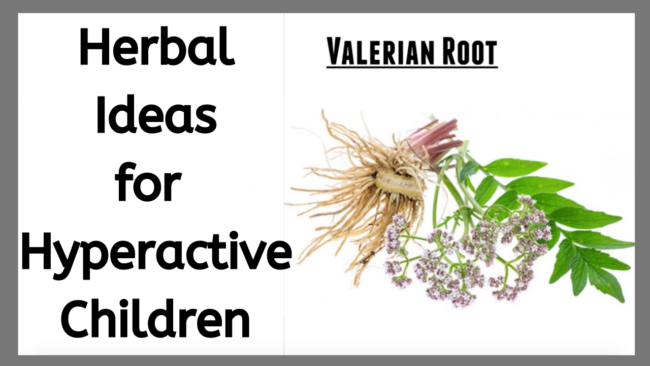 Herbal Ideas for Hyperactive Children | Jovanka Ciares